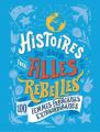 Couverture Histoires du soir pour filles rebelles, tome 3 : 100 femmes françaises extraordinaires Editions Les arènes 2020