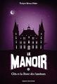 Couverture Le manoir, saison 1, tome 2 : Cléa et la porte des fantômes Editions Bayard (Jeunesse) 2018