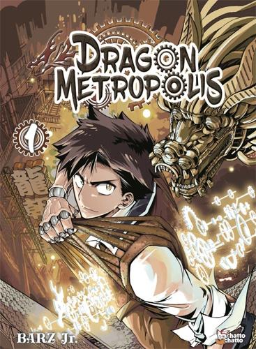 Couverture Dragon Metropolis, tome 1