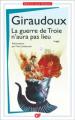 Couverture La guerre de Troie n'aura pas lieu Editions Garnier Flammarion 2015