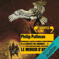 Couverture À la croisée des mondes, tome 3 : Le Miroir d'ambre Editions Gallimard  2020