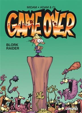 Couverture Game over, tome 01 : Blork raider