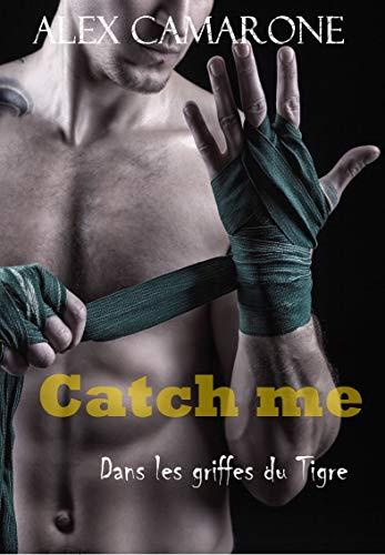 Couverture Catch me : Dans les griffes du tigre