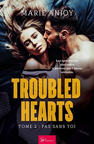 Couverture Troubled hearts, tome 2 : Pas sans toi