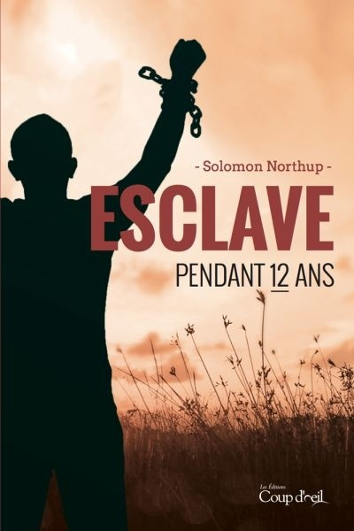 Couverture 12 ans dans l'esclavage / 12 years a slave / Esclave pendant 12 ans