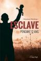 Couverture 12 ans dans l'esclavage / 12 years a slave / Esclave pendant 12 ans Editions Coup d'Oeil 2017