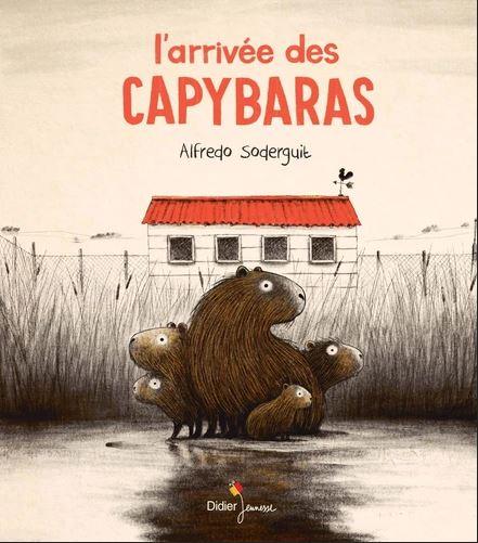 Couverture L'arrivée des capybaras