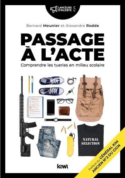 Couverture Passage à l acte, Comprendre les tueries en milieu scolaire