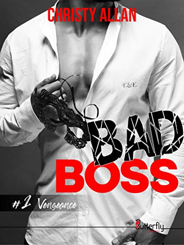 Couverture Bad Boss, tome 1 : Vengeance