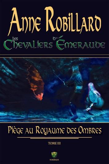 Couverture Les chevaliers d'émeraude, tome 03 : Piège au royaume des ombres