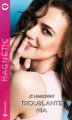 Couverture Troublante Mia Editions Harlequin (Magnetic) 2020