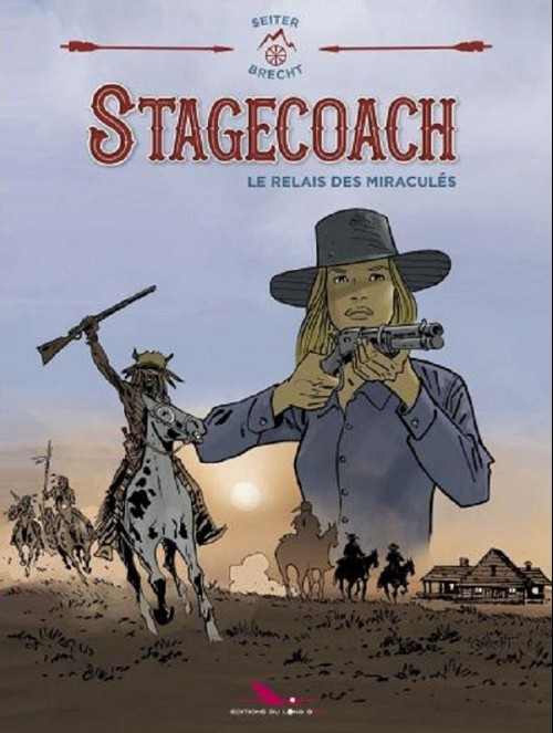 Couverture Stagecoach, tome 1 : Le relais des miraculés