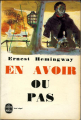 Couverture En avoir ou pas Editions Le Livre de Poche 1964