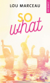 Couverture So what ?  Editions Hugo & cie (Poche - New romance) 2020