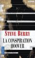 Couverture Cotton Malone, tome 13 : La conspiration Hoover Editions Pocket 2018