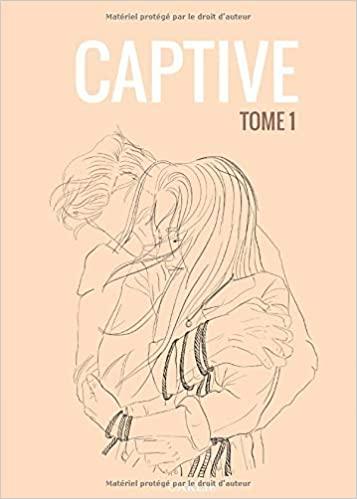 Couverture Captive, tome 1