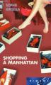 Couverture L'Accro du shopping, tome 2 : Becky à Manhattan / Shopping à Manhattan / L'Accro du shopping à Manhattan Editions France Loisirs (Piment) 2009