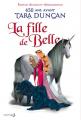 Couverture Tara Duncan, hors-série, tome 1 : La Fille de Belle : 450 ans avant Tara Duncan Editions de La Martinière (Jeunesse) 2015
