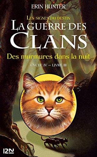 Couverture La guerre des clans, cycle 4 : Les signes du destin, tome 3 : Des murmures dans la nuit