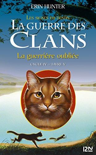 Couverture La guerre des clans, cycle 4 : Les signes du destin, tome 5 : La guerrière oubliée