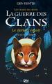 Couverture La guerre des clans, cycle 4 : Les signes du destin, tome 6 : Le dernier espoir Editions 12-21 2017