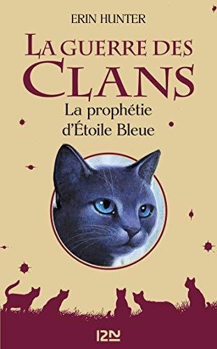 Couverture La guerre des clans, tome hs 02 : La prophétie d'Étoile Bleue