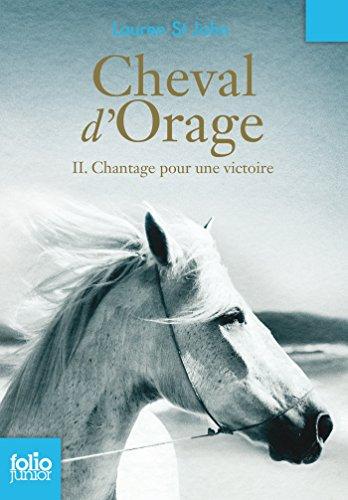 Couverture Cheval d'orage, tome 2 : Chantage pour une victoire