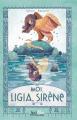 Couverture Moi, Ligia sirène Editions Scrineo (Mythologie) 2020