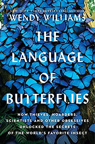 Couverture The Language of Butterflies: How Thieves, Hoarders, Scientists, and Other Obsessives Unlocked the Secrets of the World's Favorite Insect