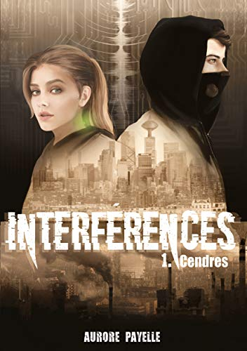 Couverture Interférences, tome 1 : Cendres