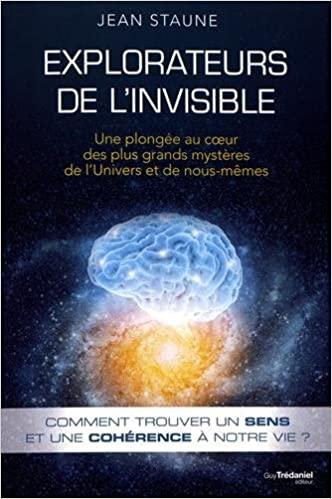 Couverture Explorateurs de l'invisible : Une plongée au coeur des plus grands mystères de l'univers et de nous-mêmes