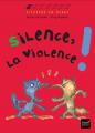 Couverture Silence, la violence ! Editions Hatier 2004