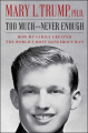 Couverture Too Much and Never Enough: How My Family Created the World's Most Dangerous Man Editions Simon & Schuster 2020