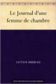 Couverture Journal d'une femme de chambre / Le journal d'une femme de chambre Editions Litterature audio.com 2008