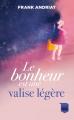 Couverture Le bonheur est une valise légère Editions France Loisirs 2020
