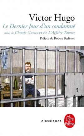 Couverture Le dernier jour d'un condamné suivi de Claude Gueux et de L'affaire Tapner