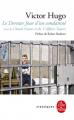 Couverture Le dernier jour d'un condamné suivi de Claude Gueux et de L'affaire Tapner Editions Le Livre de Poche (Classiques) 2019