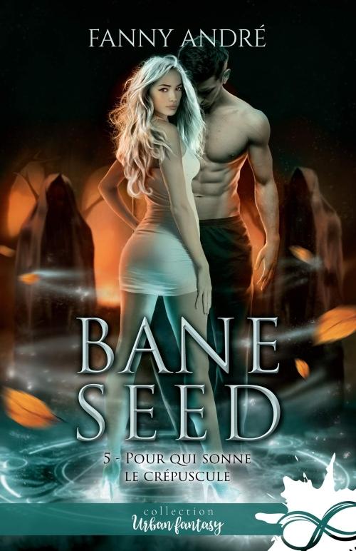 Couverture Bane Seed, tome 5 : Pour qui sonne le crépuscule