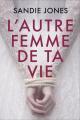 Couverture L'autre femme de ta vie  Editions France Loisirs 2020
