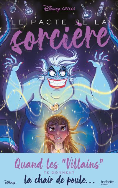Couverture Disney Chills, tome 1 : Le Pacte de la Sorcière