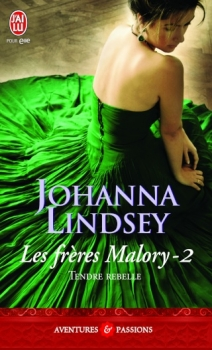 Couverture Les frères Malory, tome 02 : Tendre rebelle