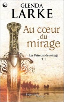 Couverture Les Faiseurs de mirage, tome 1 : Au coeur du mirage