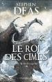 Couverture Les rois-dragons, tome 2 : Le Roi des cîmes Editions Pygmalion (Fantasy) 2011