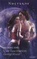 Couverture Les chevaliers des ténèbres, tome 2 : Une fascination dangereuse Editions Harlequin (Nocturne) 2011