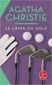 Couverture Le Crime du golf Editions Le Livre de Poche 2019
