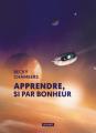 Couverture Apprendre, si par bonheur Editions L'Atalante (La Dentelle du cygne) 2020