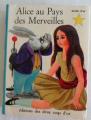 Couverture Alice au Pays des Merveilles / Les aventures d'Alice au Pays des Merveilles Editions Des Deux coqs d'or (L'étoile d'or) 1972