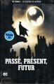 Couverture Batman (Renaissance), tome 06 : Passé, présent, futur Editions Eaglemoss 2018