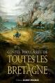 Couverture Contes populaires de toutes les Bretagne Editions Ouest-France (Contes et légendes) 2017