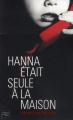 Couverture Hanna était seule à la maison Editions 12-21 2012